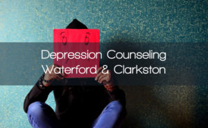 depression counseling in waterford mi and clarkston mi