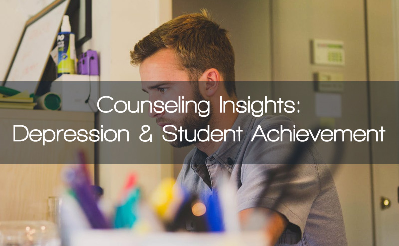Counseling Insight: The Relation of Depression and Anxiety in Student Achievement