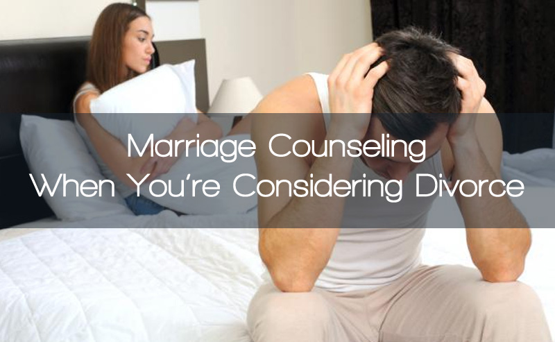 Marriage Counseling When You're Considering Divorce